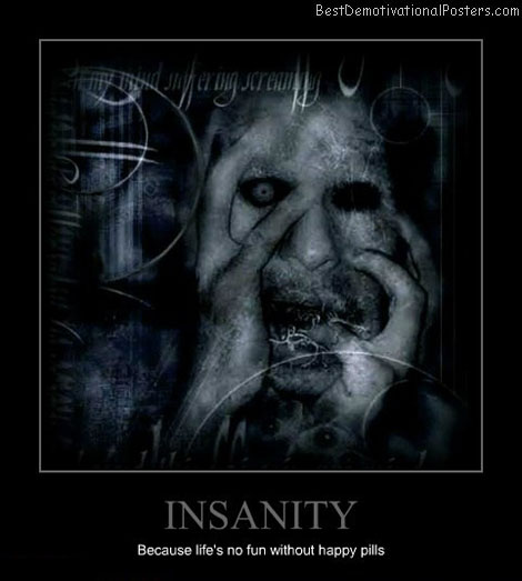 insanity-fun-happy-pills-best-demotivational-posters