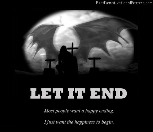 let-it-end-die-happy-ending-angel-death-best-demotivational-posters