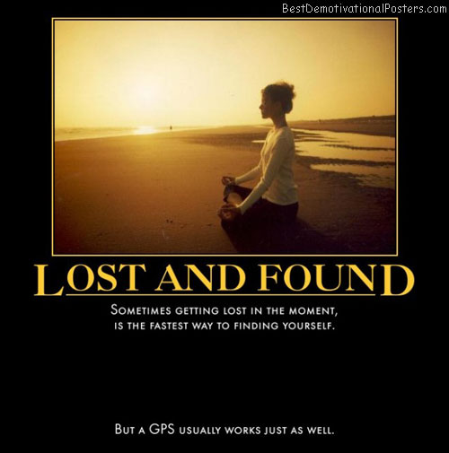 lost-find-yourself-moment-life-best-demotivational-posters