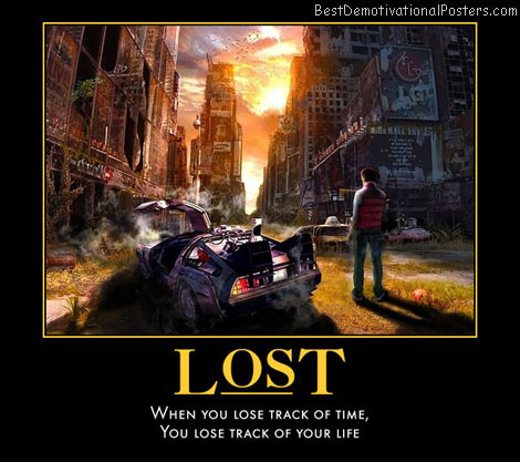 lost-track-time-life-best-demotivational-posters