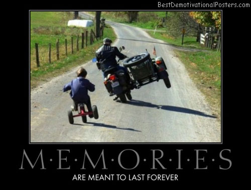 memories-last-forever-bike-ride-best-demotivational-posters
