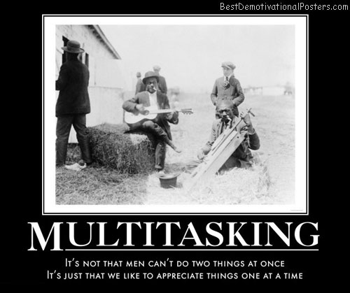 multitasking-men-and-women-music-best-demotivational-posters