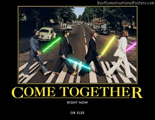 come-together-you-got-to-be-free-beatles-come-best-demotivational-posters