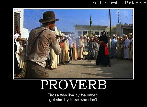 proverb-indiana-jones-gun-sword-best-demotivational-posters