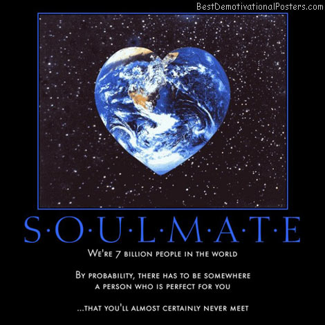 soulmate-world-probability-meet-concurrence-best-demotivational-posters