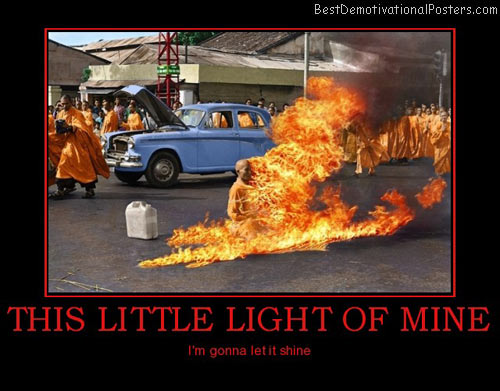 this-little-light-of-mine-burning-monk-best-demotivational-posters
