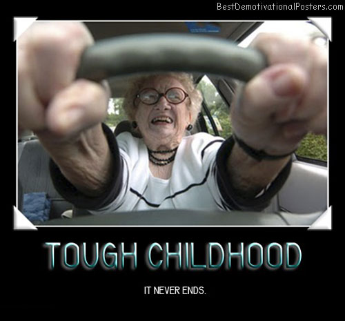 tough-childhood-forever-best-demotivational-posters