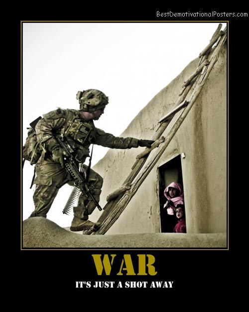 War – It's Just a Shot Away.