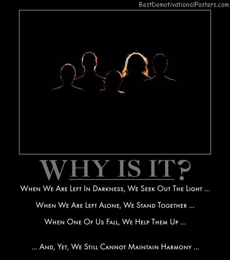 why-is-it-alone-dark-help-harmony-best-demotivational-posters