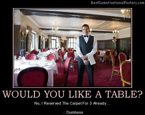 would-you-like-a-table-waiter-stupid-carpet-dumbass-best-demotivational-posters