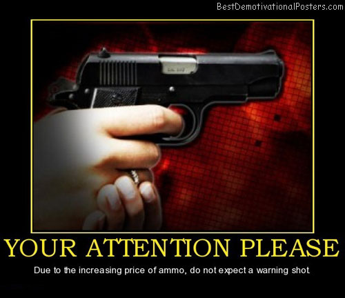 your-attention-please-no-warning-shot-best-demotivational-posters