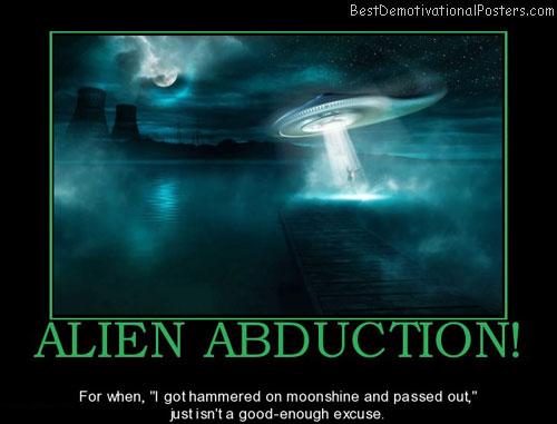 alien-abduction-ufo-lies-drunk-best-demotivational-posters