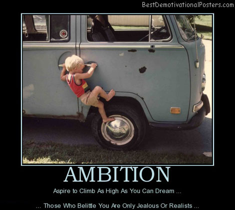 ambition-aspire-climb-dream-little-best-demotivational-posters