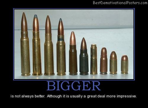 bigger-bullets-ammunition-rounds-best-demotivational-posters