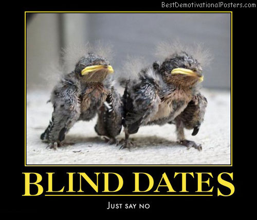 blind-dates-dating-humor-best-demotivational-posters