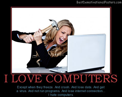 computers-hate-love-smash-best-demotivational-posters