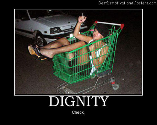 dignity-drunk-girl-smoke-cart-best-demotivational-posters