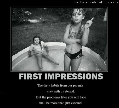 first-impressions-smoke-dirty-habits-child-best-demotivational-posters