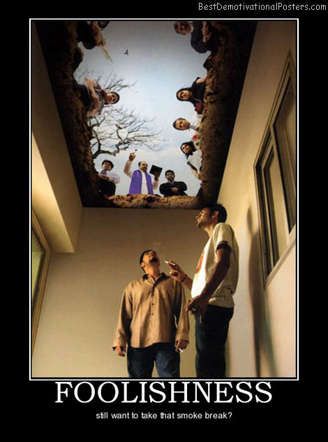 foolishness-best-demotivational-posters