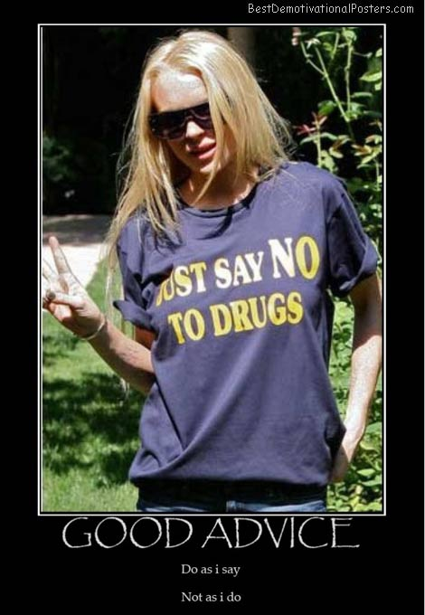 good-advice-do-as-i-say-drugs-best-demotivational-posters