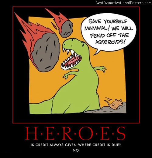 heroes-credit-fair-unfair-life-best-demotivational-posters