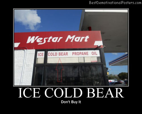 ice-cold-bear-dont-buy-it-funny-mispelled-best-demotivational-posters