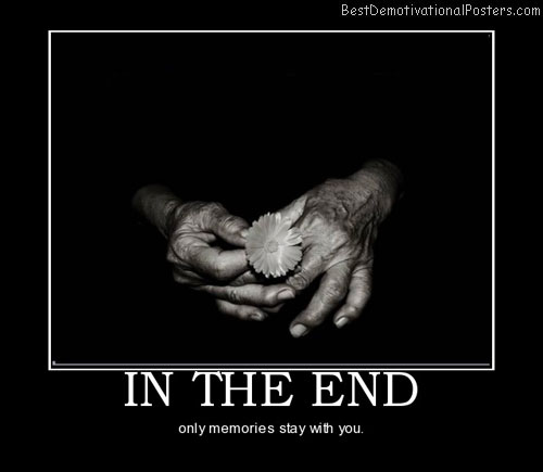 in-the-end-old-truth-best-demotivational-posters