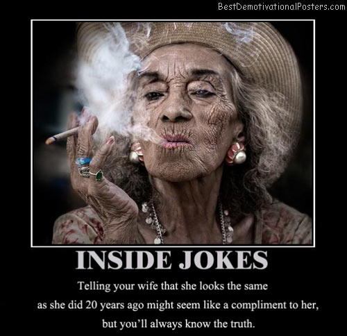 inside-joke-good-looking-lie-best-demotivational-posters