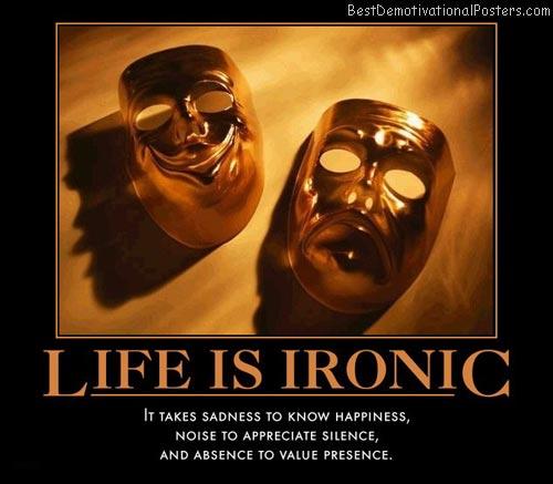 Life Is Ironic