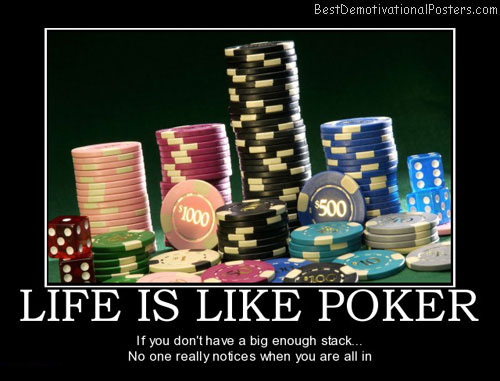 Life Is Like Poker