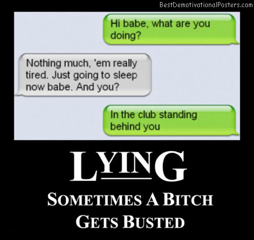 lying-text-busted-best-demotivational-posters