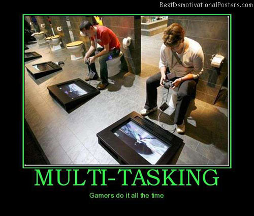 multi-tasking-gamers-best-demotivational-posters