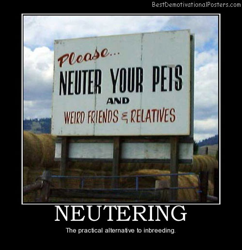 neutering-weird-friends-relatives-pets-best-demotivational-posters