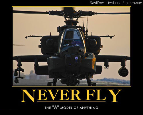 never-fly-apache-helicopter-best-demotivational-posters