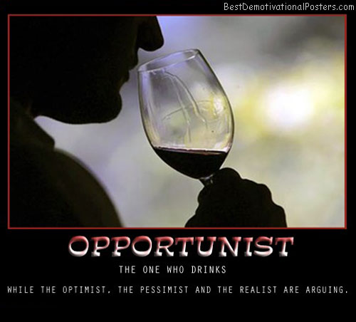 opportunist-drink-optimist-pessimist-realist-best-demotivational-posters