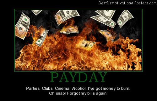 payday-money-burning-bills-best-demotivational-posters