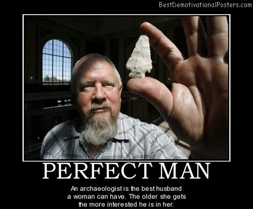 Archaeologist is the Perfect Man