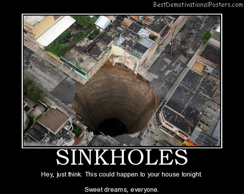 sinkholes-house-sweet-dreams-best-demotivational-posters