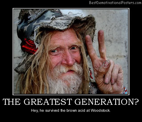 the-greatest-generation-hippies-woodstock-best-demotivational-posters