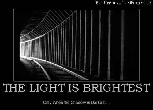 the-light-is-brightest-shadow-dark-best-demotivational-posters