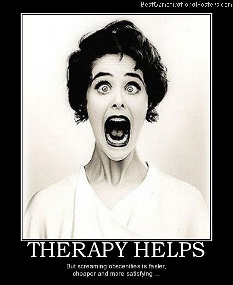 therapy-helps-screaming-obscenities-cheaper-best-demotivational-posters