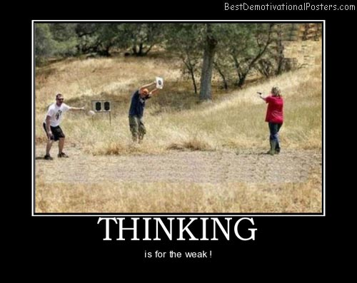 thinking-think-fail-stupid-gun-best-demotivational-posters
