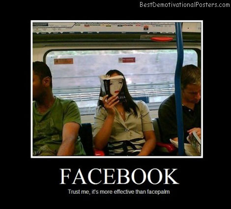trust-me-its-more-effective-than-facepalm-facebook-best-demotivational-posters