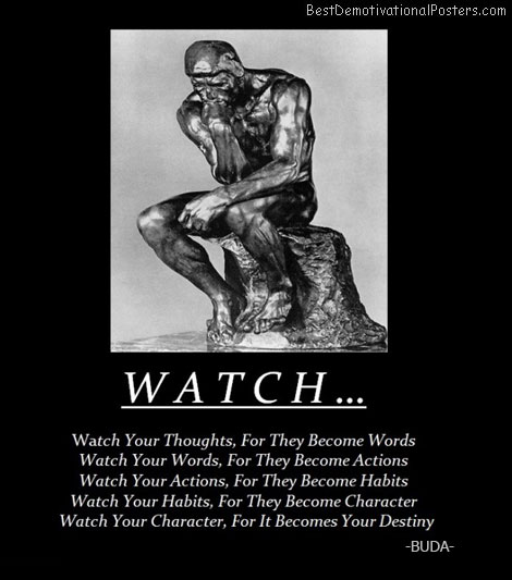 watch-your-thoughts-thinker-actions-destiny-best-demotivational-posters