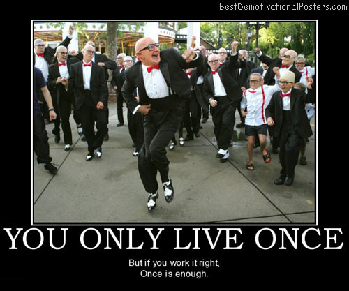 you-only-live-once-best-demotivational-posters