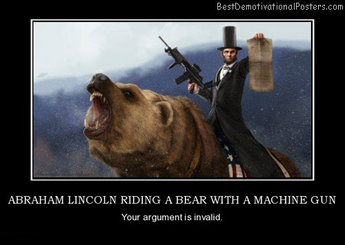 abraham-lincoln-riding-a-bear-with-a-machine-gun-best-demotivational-posters