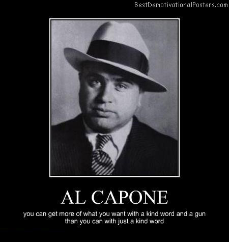 al-capone-say-kind-word-best-demotivational-posters