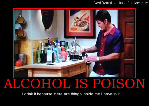 alcohol-is-poison-charlie-sheen-best-demotivational-posters