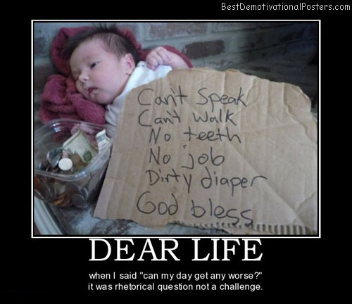 dear-life-question-best-demotivational-posters