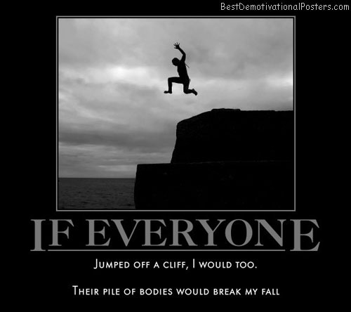 everyone-jump-cliff-bodies-best-demotivational-posters